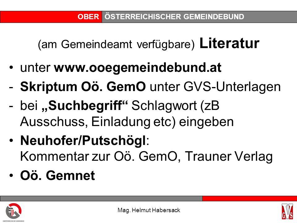 """OBERÖSTERREICHISCHER GEMEINDEBUND (am Gemeindeamt verfügbare) Literatur unter www.ooegemeindebund.at -Skriptum Oö. GemO unter GVS-Unterlagen -bei """"Suc"""