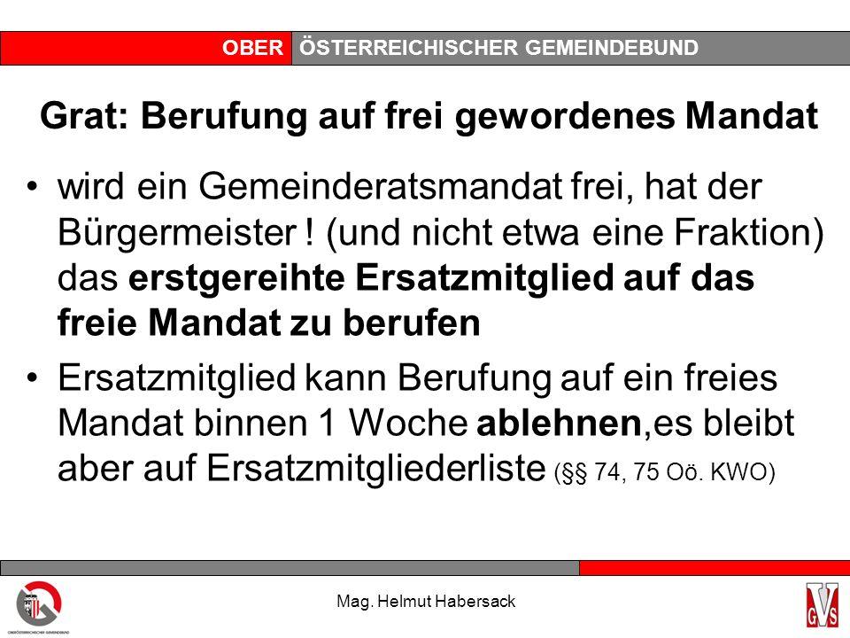 OBERÖSTERREICHISCHER GEMEINDEBUND Grat: Berufung auf frei gewordenes Mandat wird ein Gemeinderatsmandat frei, hat der Bürgermeister ! (und nicht etwa