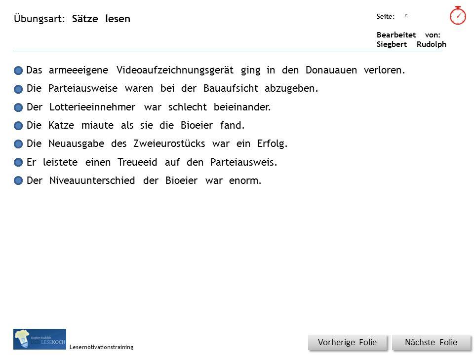Übungsart: Seite: Bearbeitet von: Siegbert Rudolph Lesemotivationstraining Sätze lesen Titel: Quelle: Das armeeeigene Videoaufzeichnungsgerät ging in den Donauauen verloren.