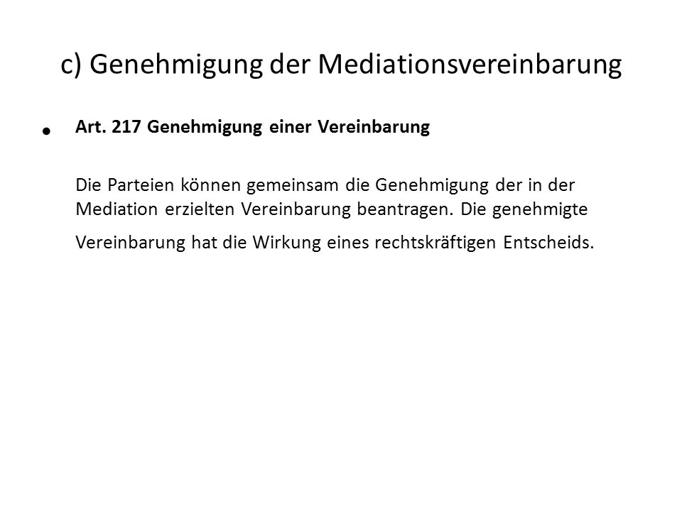 c) Genehmigung der Mediationsvereinbarung Art.