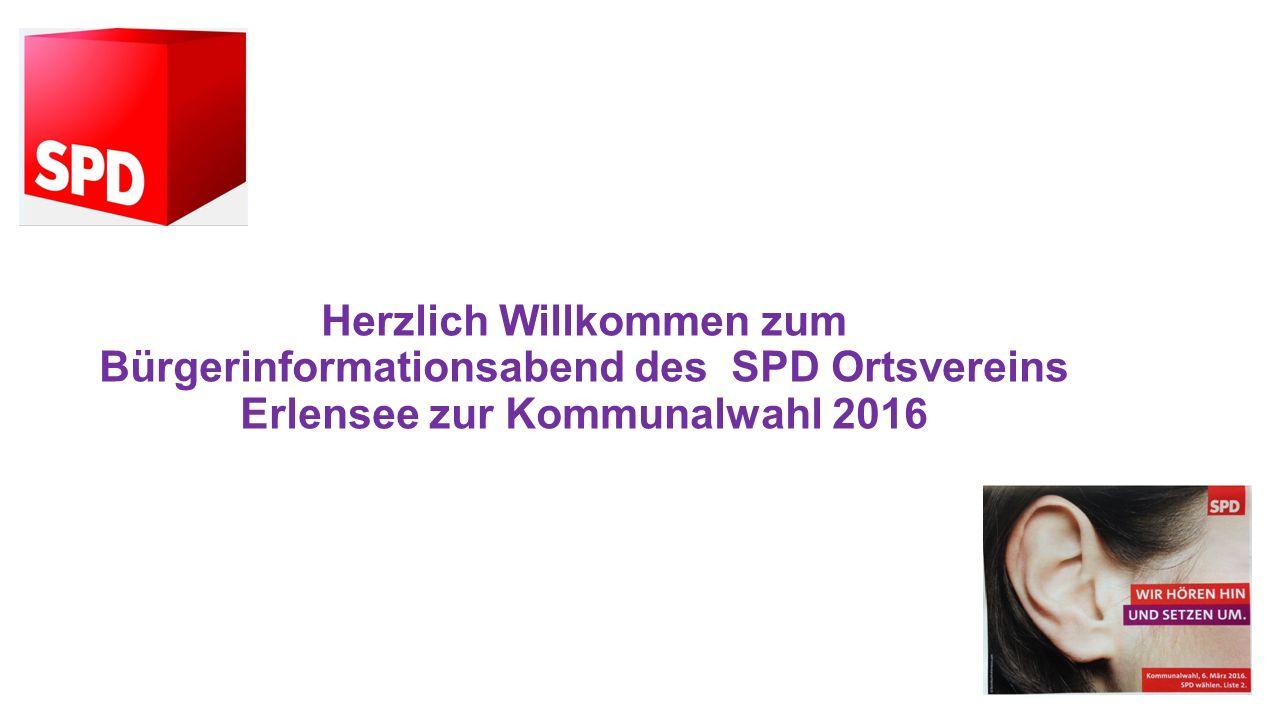 Herzlich Willkommen zum Bürgerinformationsabend des SPD Ortsvereins Erlensee zur Kommunalwahl 2016