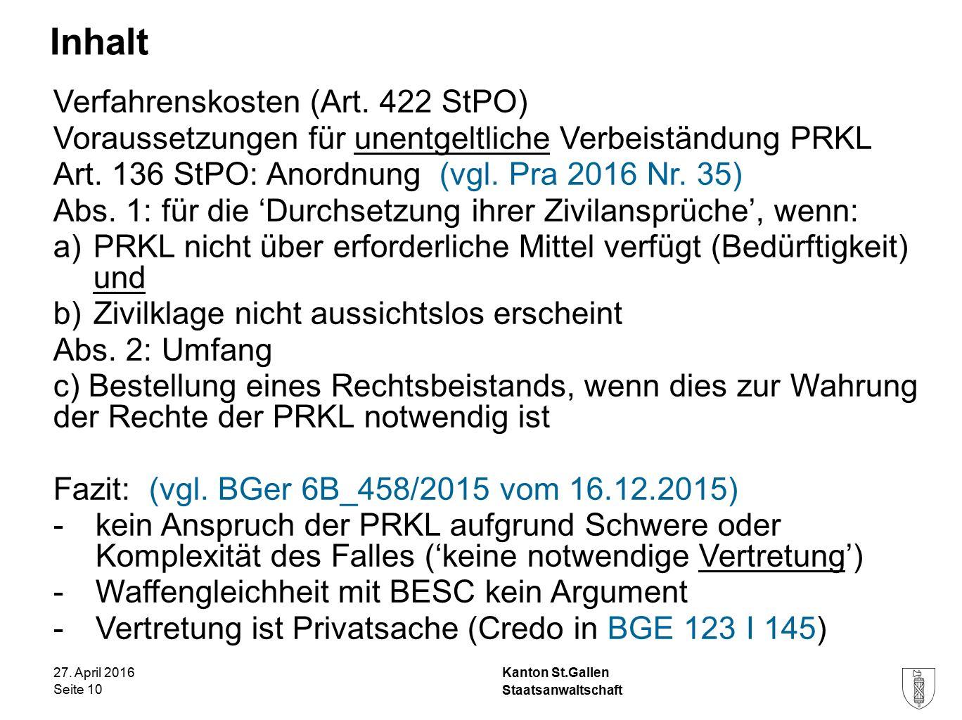 Kanton St.Gallen Inhalt 27. April 2016 Staatsanwaltschaft Seite 10 Verfahrenskosten (Art.