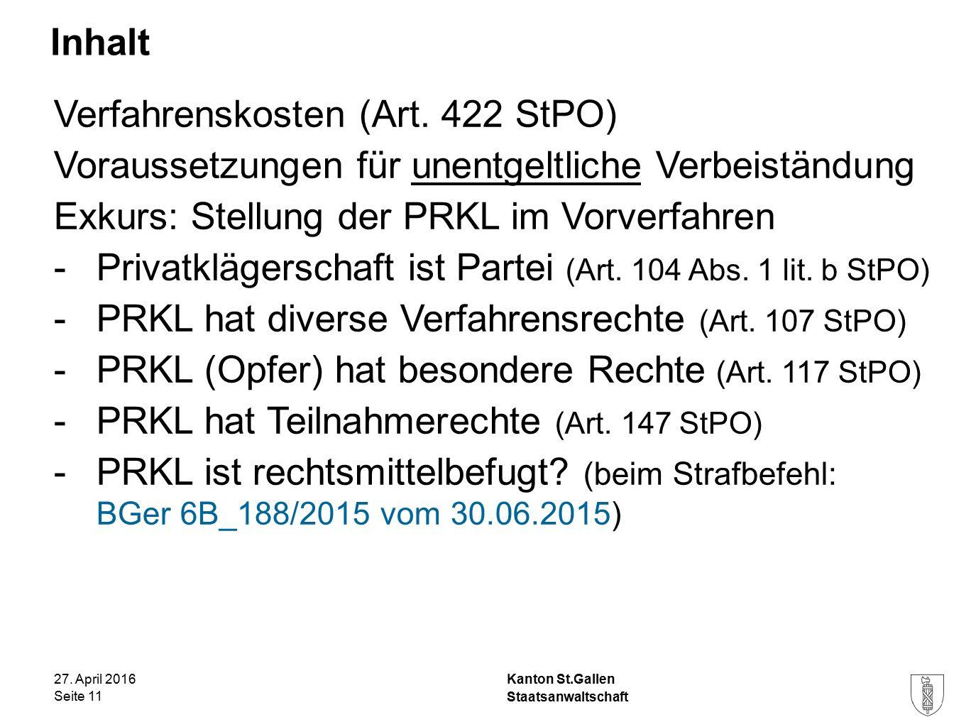 Kanton St.Gallen Inhalt 27. April 2016 Staatsanwaltschaft Seite 11 Verfahrenskosten (Art.