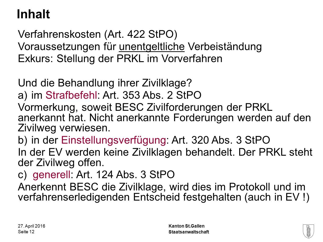 Kanton St.Gallen Inhalt 27. April 2016 Staatsanwaltschaft Seite 12 Verfahrenskosten (Art.