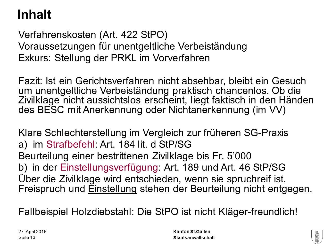Kanton St.Gallen Inhalt 27. April 2016 Staatsanwaltschaft Seite 13 Verfahrenskosten (Art.