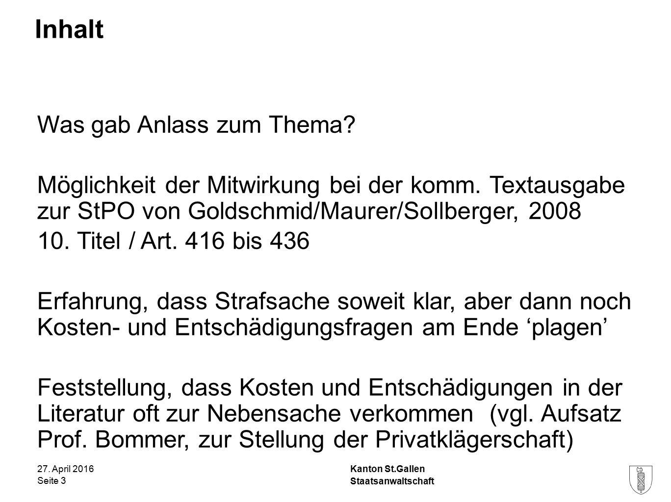 Kanton St.Gallen Inhalt 27. April 2016 Staatsanwaltschaft Seite 3 Was gab Anlass zum Thema.