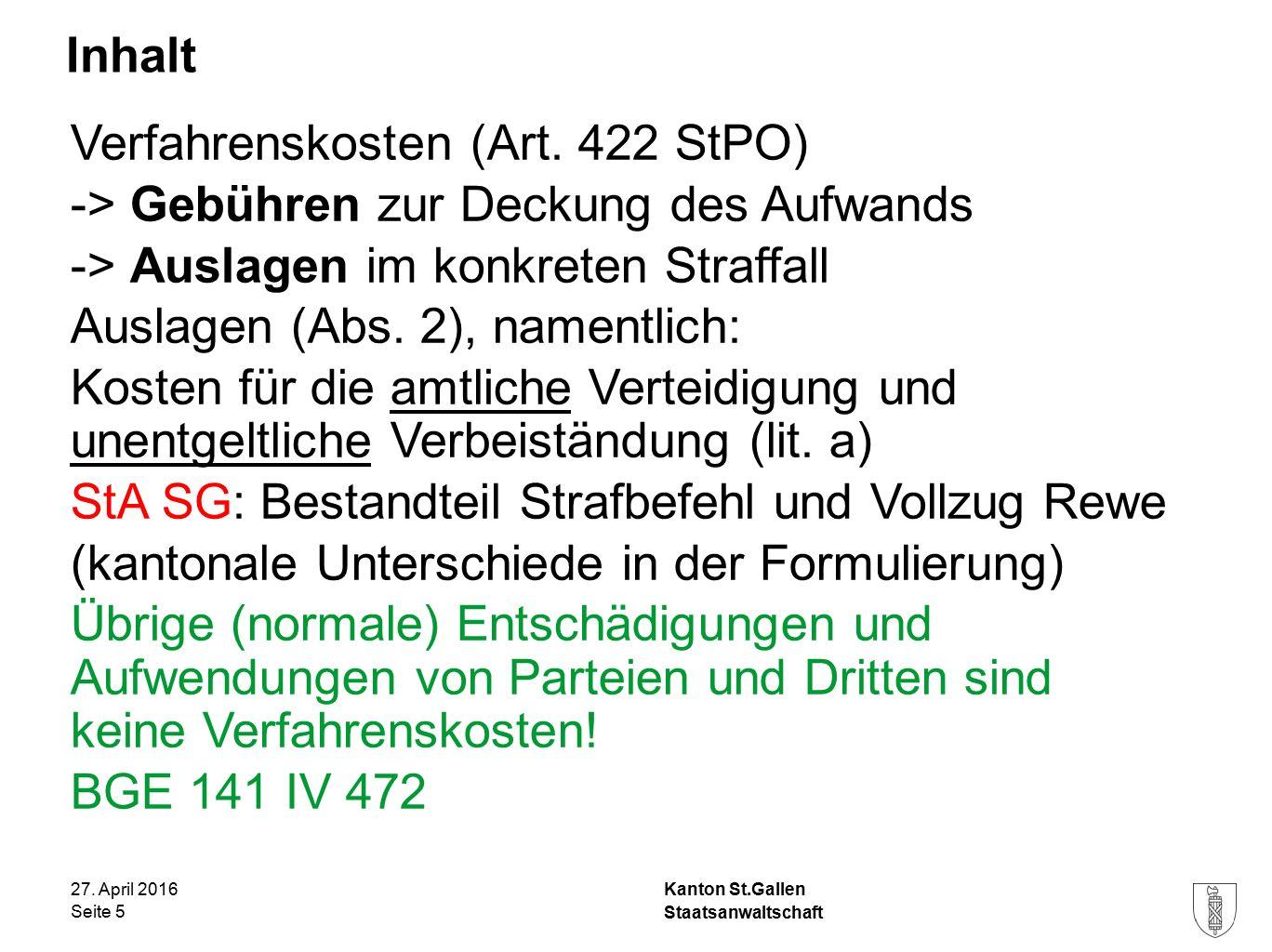 Kanton St.Gallen Inhalt 27. April 2016 Staatsanwaltschaft Seite 5 Verfahrenskosten (Art.