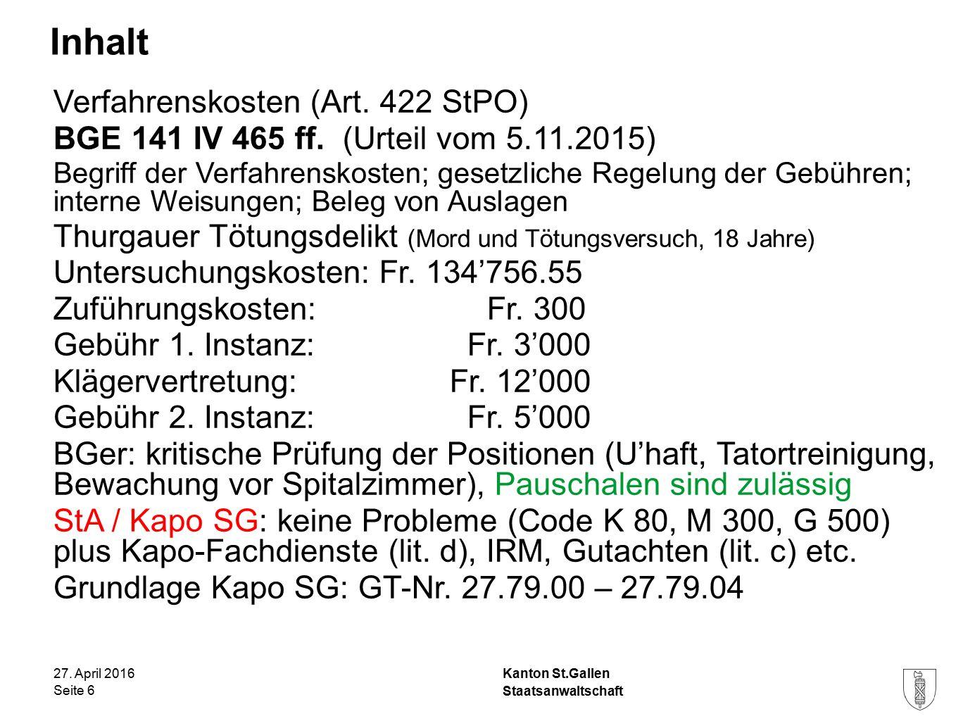 Kanton St.Gallen Inhalt 27. April 2016 Staatsanwaltschaft Seite 6 Verfahrenskosten (Art.