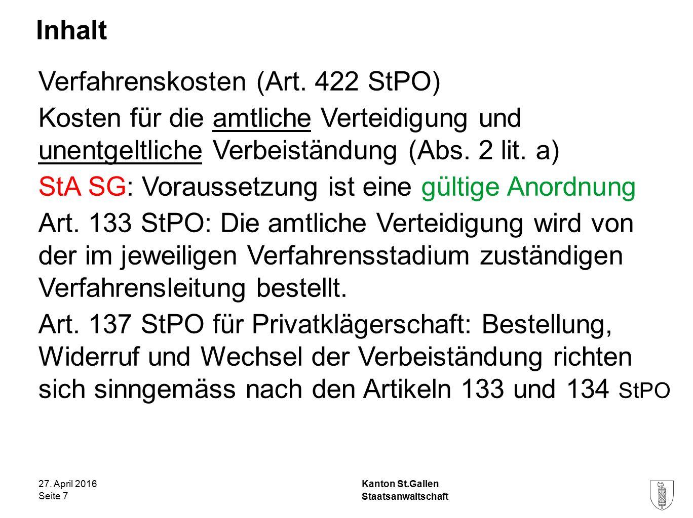Kanton St.Gallen Inhalt 27. April 2016 Staatsanwaltschaft Seite 7 Verfahrenskosten (Art.
