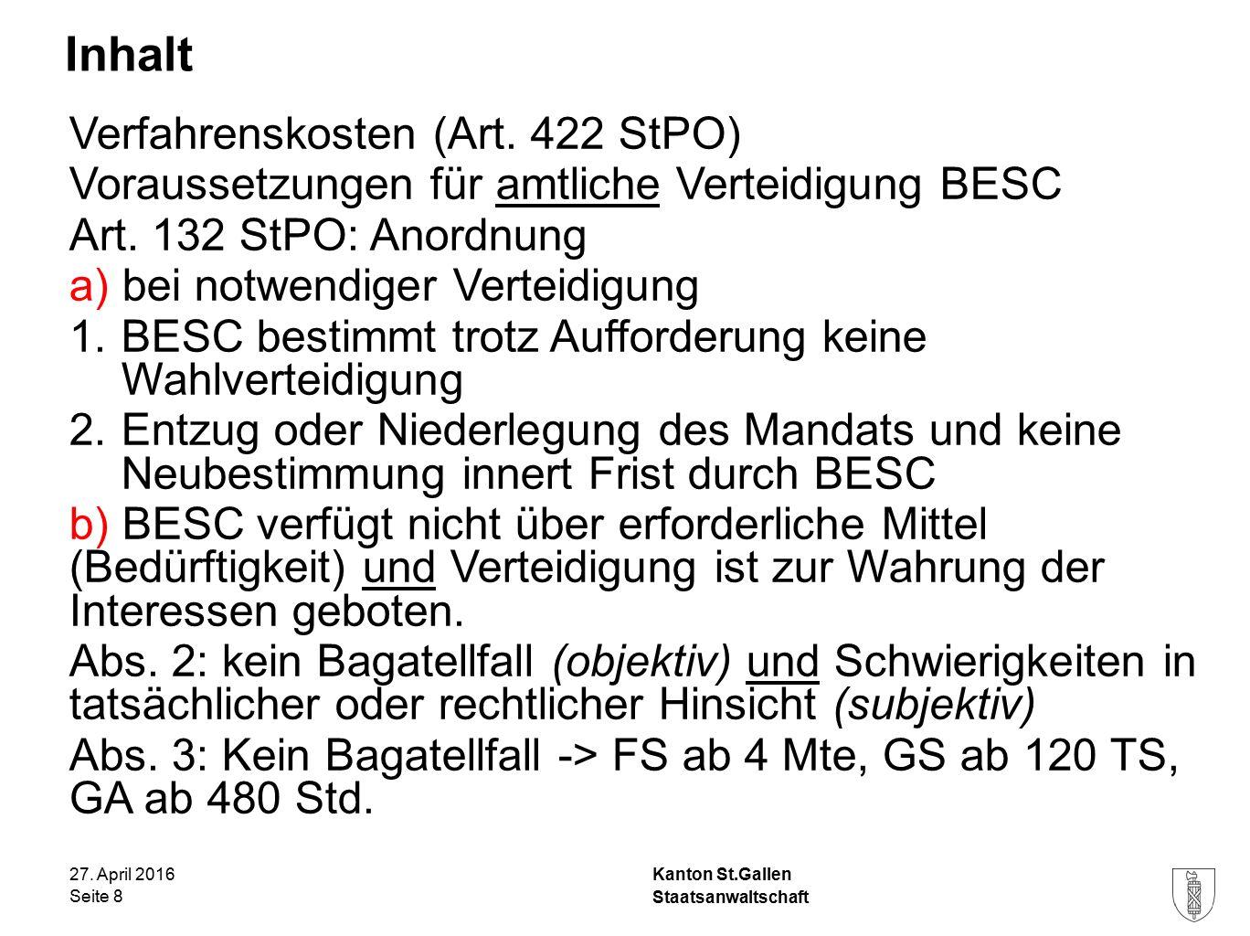 Kanton St.Gallen Inhalt 27. April 2016 Staatsanwaltschaft Seite 8 Verfahrenskosten (Art.