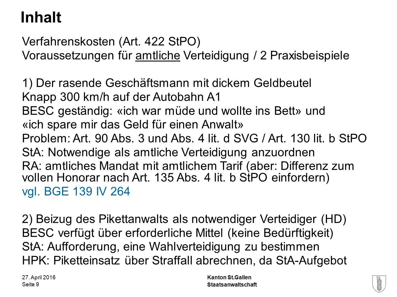 Kanton St.Gallen Inhalt 27. April 2016 Staatsanwaltschaft Seite 9 Verfahrenskosten (Art.