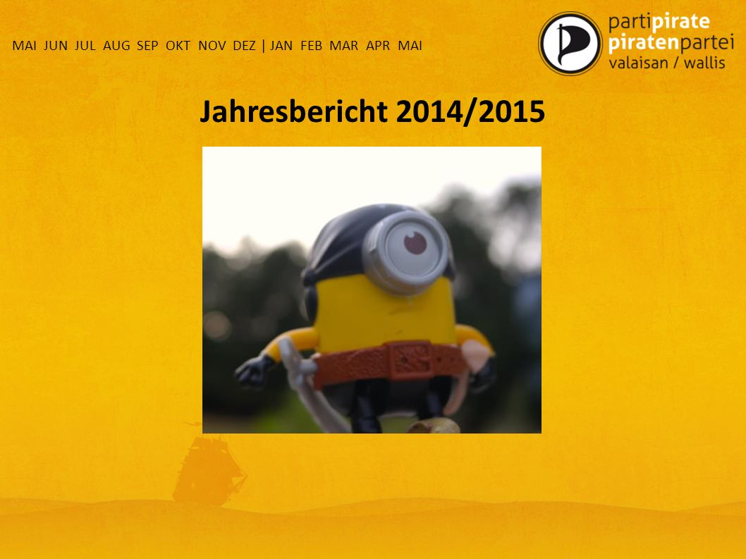 Jahresbericht 2014/2015 MAI JUN JUL AUG SEP OKT NOV DEZ | JAN FEB MAR APR MAI