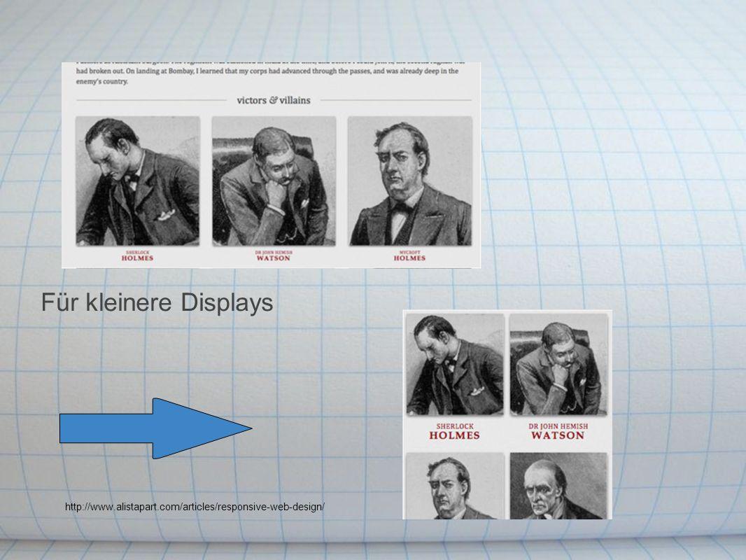 Für kleinere Displays http://www.alistapart.com/articles/responsive-web-design/