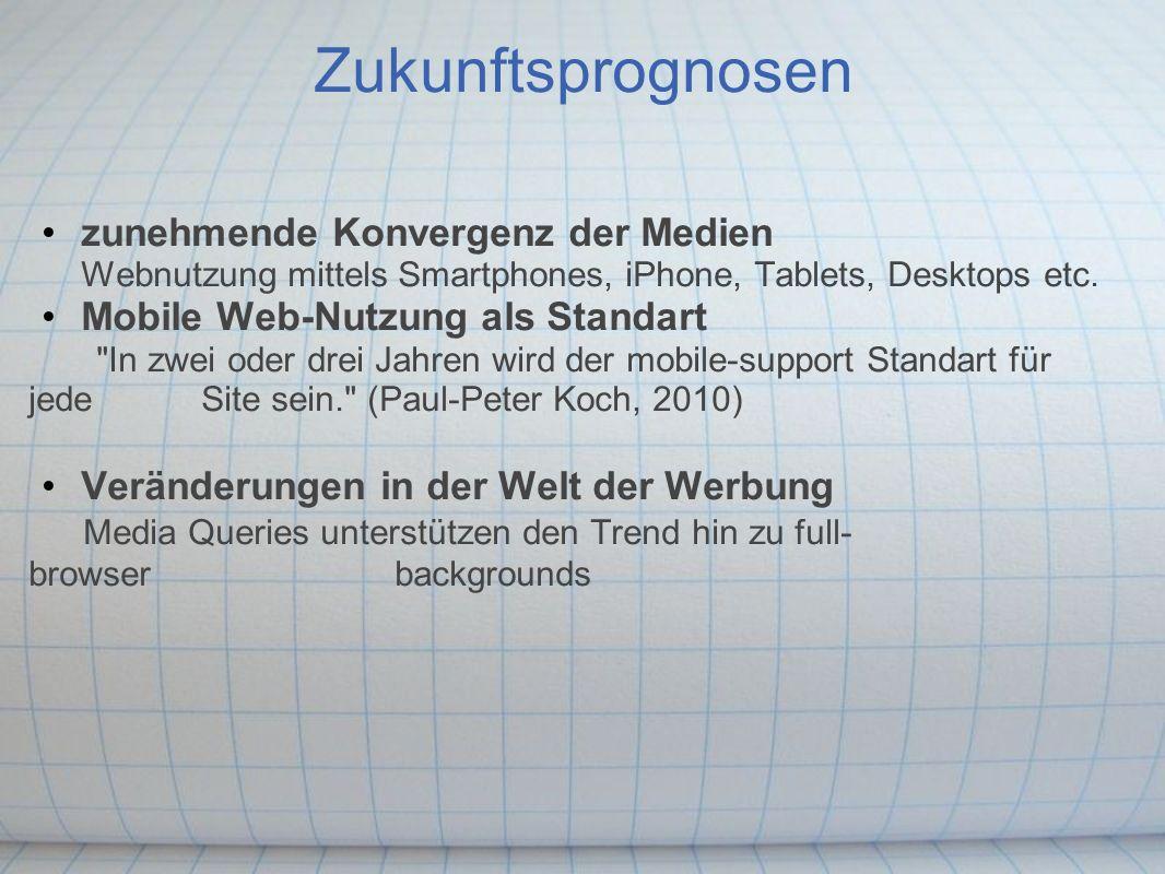 Zukunftsprognosen zunehmende Konvergenz der Medien Webnutzung mittels Smartphones, iPhone, Tablets, Desktops etc. Mobile Web-Nutzung als Standart