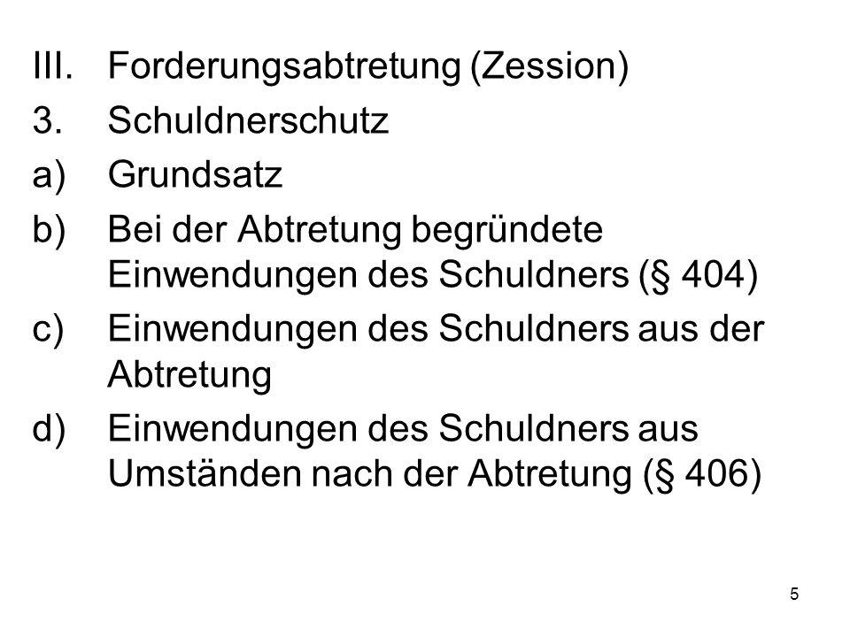 6 3.Schuldnerschutz e)Die stille Zession (§ 407) - § 407 I Alt.