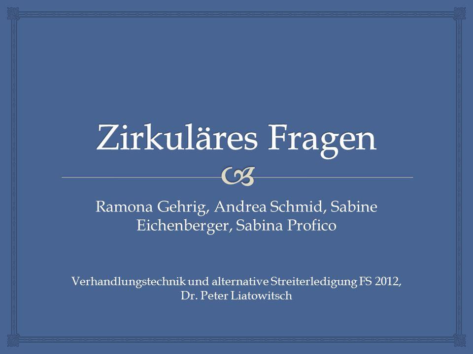 Ramona Gehrig, Andrea Schmid, Sabine Eichenberger, Sabina Profico Verhandlungstechnik und alternative Streiterledigung FS 2012, Dr.