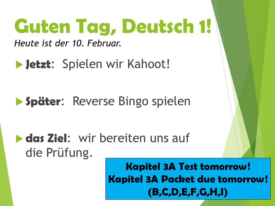 Guten Tag, Deutsch 1. Heute ist der 10. Februar.