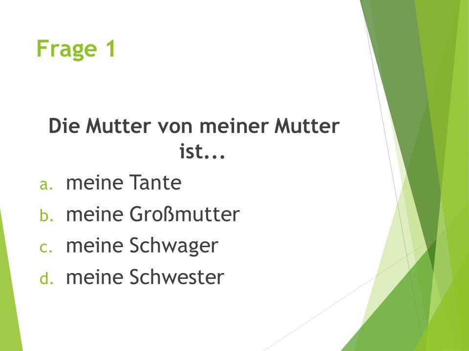Frage 15 Helmut und Gretzel sind... a. meine Parents b. meine Mutti c. meine Eltern d. mein Eltern