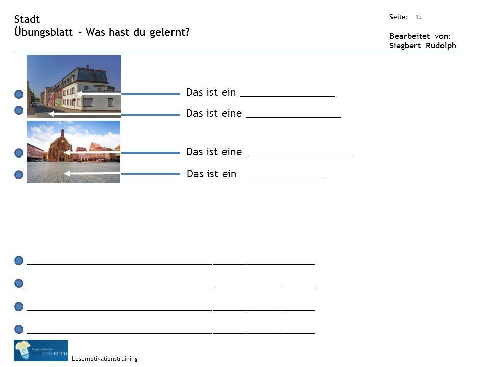 Übungsart: Seite: Bearbeitet von: Siegbert Rudolph Lesemotivationstraining 12 Stadt Übungsblatt – Was hast du gelernt.