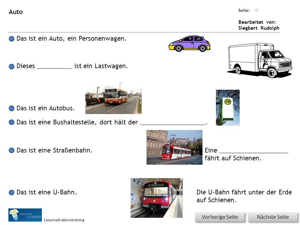 Übungsart: Seite: Bearbeitet von: Siegbert Rudolph Lesemotivationstraining Auto Das ist ein Auto, ein Personenwagen.
