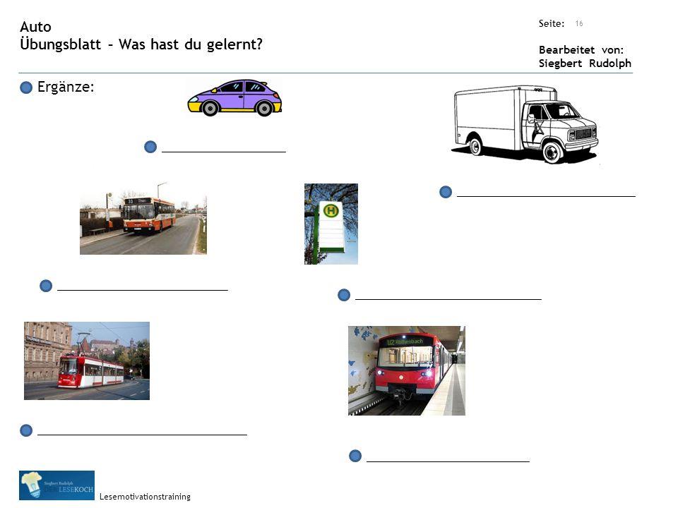 Übungsart: Seite: Bearbeitet von: Siegbert Rudolph Lesemotivationstraining 16 Auto Übungsblatt – Was hast du gelernt.