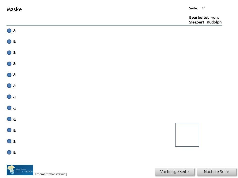 Übungsart: Seite: Bearbeitet von: Siegbert Rudolph Lesemotivationstraining Maske a a a a a a a a a a a a 17 Nächste Seite Vorherige Seite