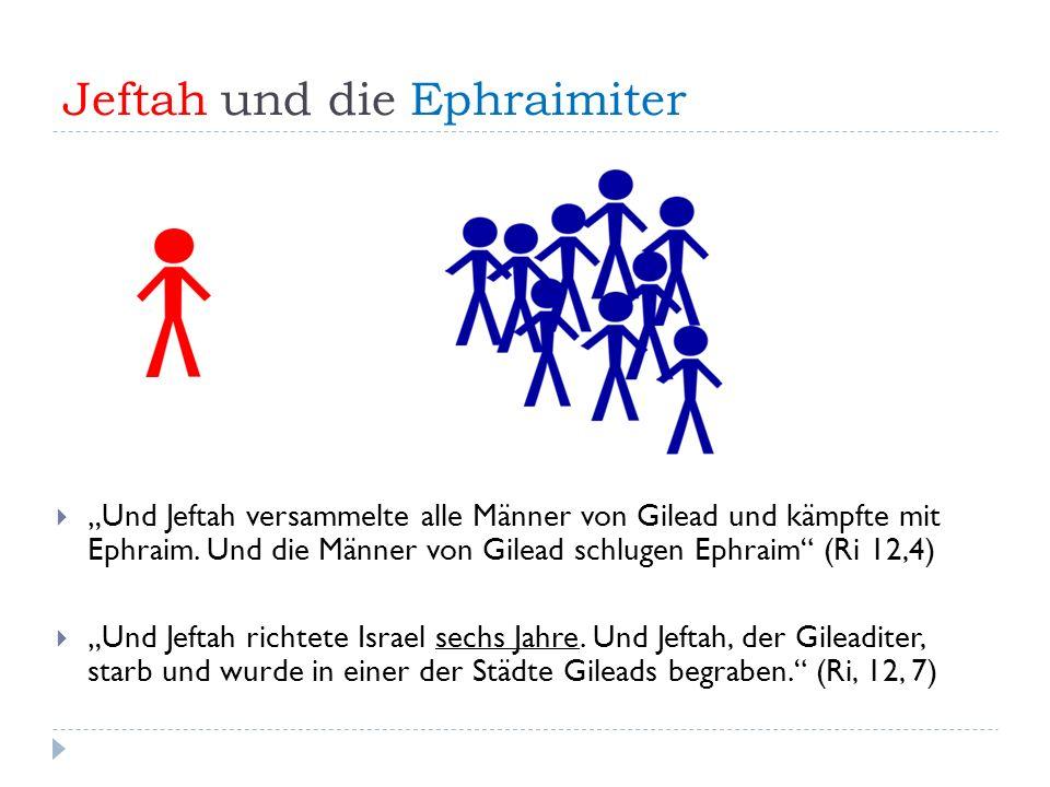 """Jeftah und die Ephraimiter  """"Und Jeftah versammelte alle Männer von Gilead und kämpfte mit Ephraim."""