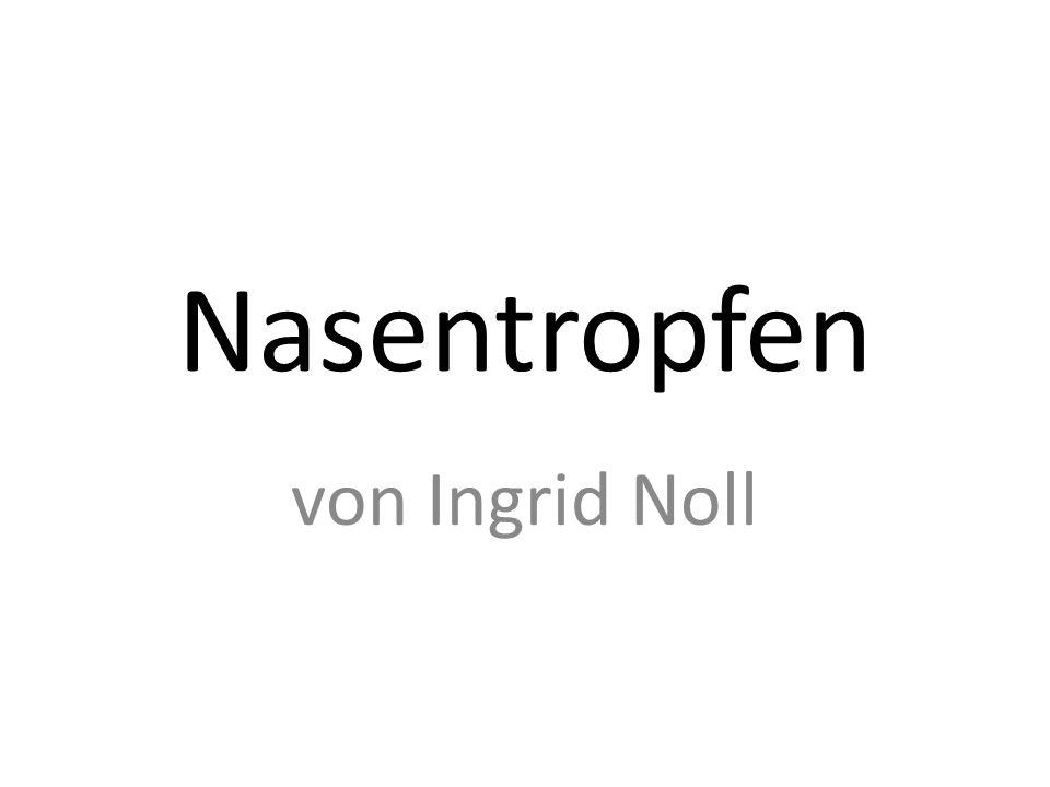 Nasentropfen von Ingrid Noll