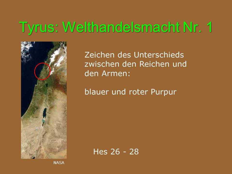 Tyrus: Welthandelsmacht Nr. 1 Hes 26 - 28 Zeichen des Unterschieds zwischen den Reichen und den Armen: blauer und roter Purpur NASA