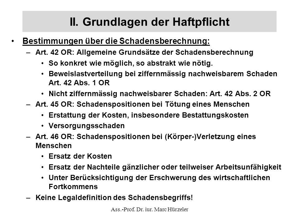 II. Grundlagen der Haftpflicht Bestimmungen über die Schadensberechnung: –Art.