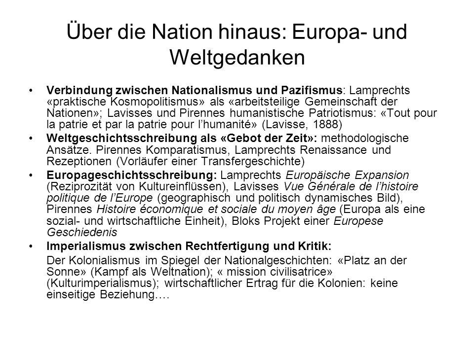 Über die Nation hinaus: Europa- und Weltgedanken Verbindung zwischen Nationalismus und Pazifismus: Lamprechts «praktische Kosmopolitismus» als «arbeit