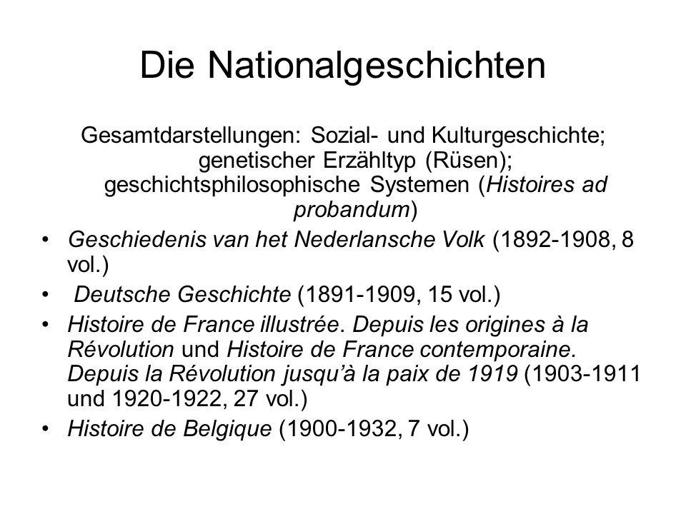 Die Nationalgeschichten Gesamtdarstellungen: Sozial- und Kulturgeschichte; genetischer Erzähltyp (Rüsen); geschichtsphilosophische Systemen (Histoires