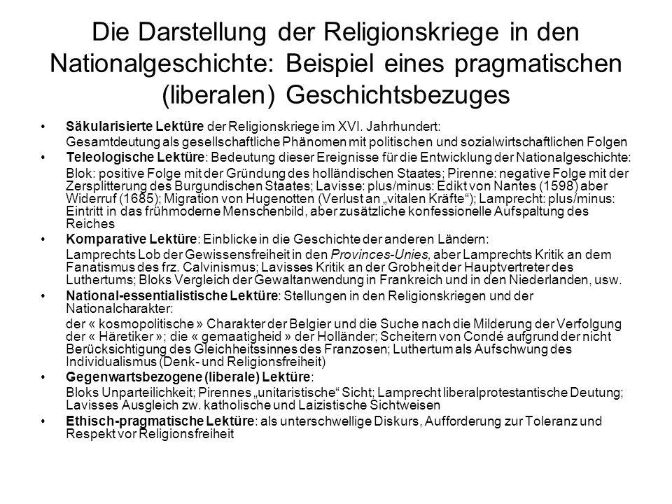 Die Darstellung der Religionskriege in den Nationalgeschichte: Beispiel eines pragmatischen (liberalen) Geschichtsbezuges Säkularisierte Lektüre der Religionskriege im XVI.