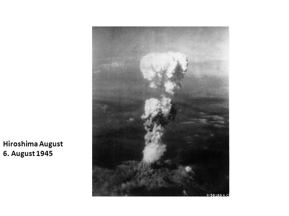 Hiroshima August 6. August 1945