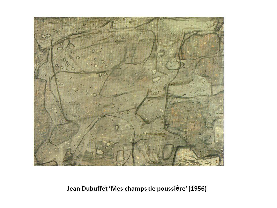 Jean Dubuffet ' Mes champs de poussi è re ' (1956)