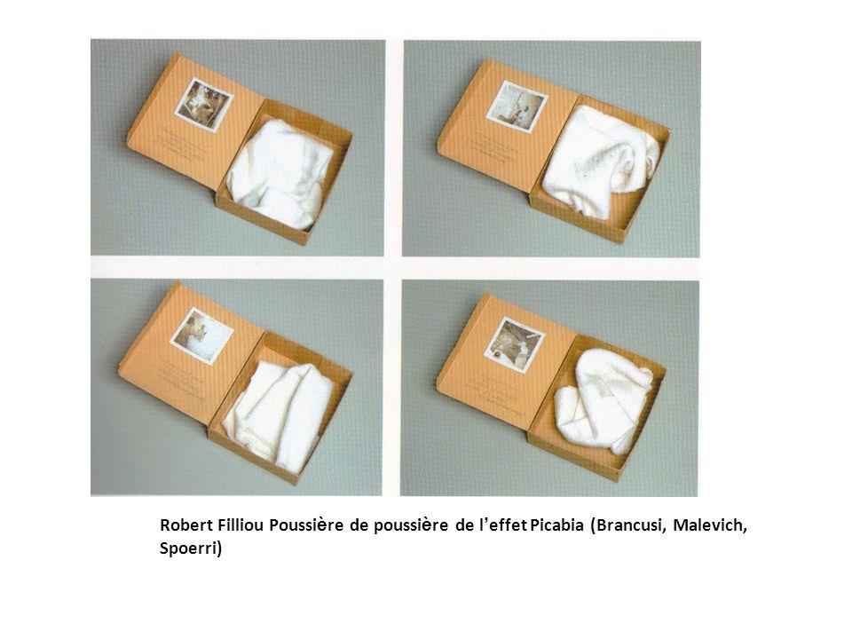 Robert Filliou Poussi è re de poussi è re de l ' effet Picabia (Brancusi, Malevich, Spoerri)