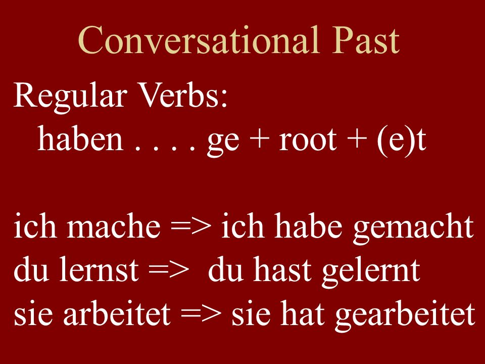 Conversational Past Regular Verbs: haben....