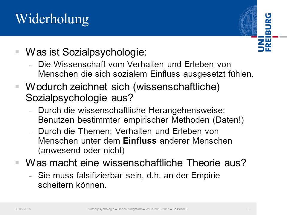 Widerholung  Was ist Sozialpsychologie: -Die Wissenschaft vom Verhalten und Erleben von Menschen die sich sozialem Einfluss ausgesetzt fühlen.