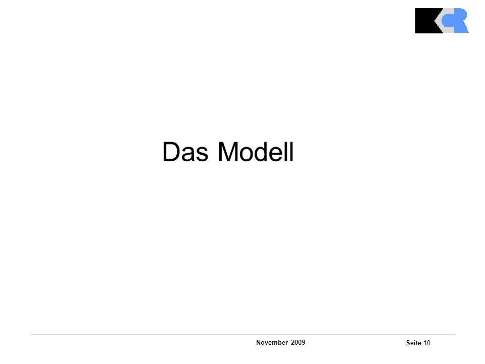 November 2009 Seite 10 Das Modell