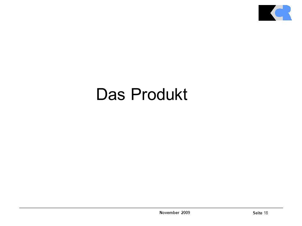 November 2009 Seite 18 Das Produkt