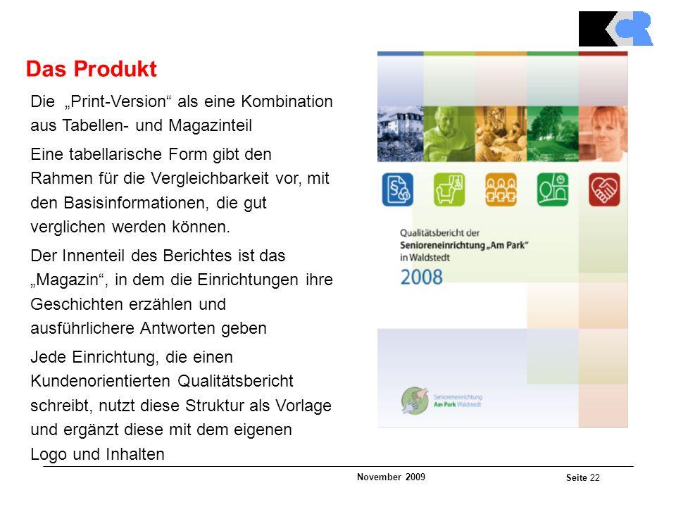 """November 2009 Seite 22 Die """"Print-Version als eine Kombination aus Tabellen- und Magazinteil Eine tabellarische Form gibt den Rahmen für die Vergleichbarkeit vor, mit den Basisinformationen, die gut verglichen werden können."""