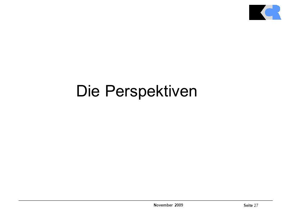 November 2009 Seite 27 Die Perspektiven