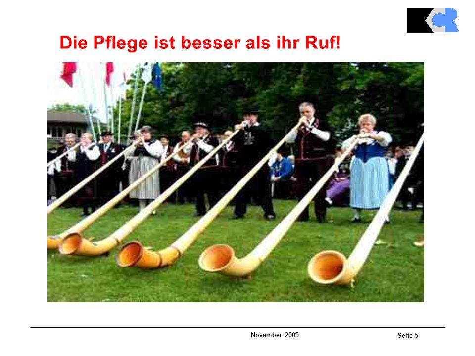 November 2009 Seite 5 Die Pflege ist besser als ihr Ruf!