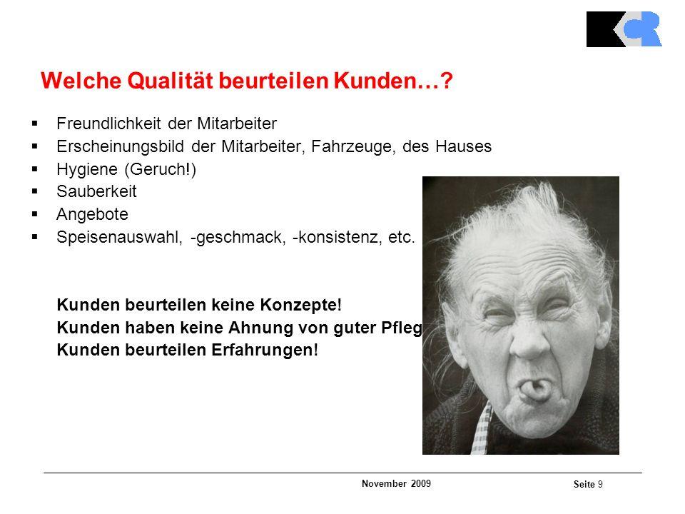 November 2009 Seite 9 Welche Qualität beurteilen Kunden….