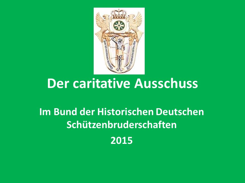 Der caritative Ausschuss Im Bund der Historischen Deutschen Schützenbruderschaften 2015