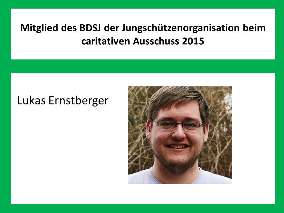 Mitglied des BDSJ der Jungschützenorganisation beim caritativen Ausschuss 2015 Lukas Ernstberger