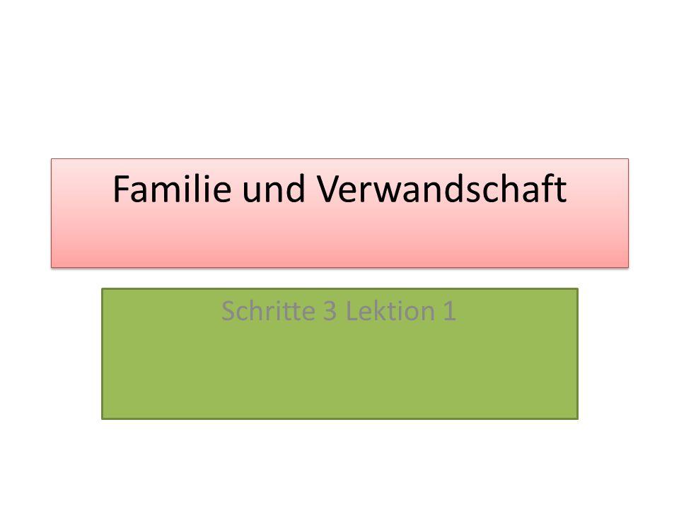 Familie und Verwandschaft Schritte 3 Lektion 1