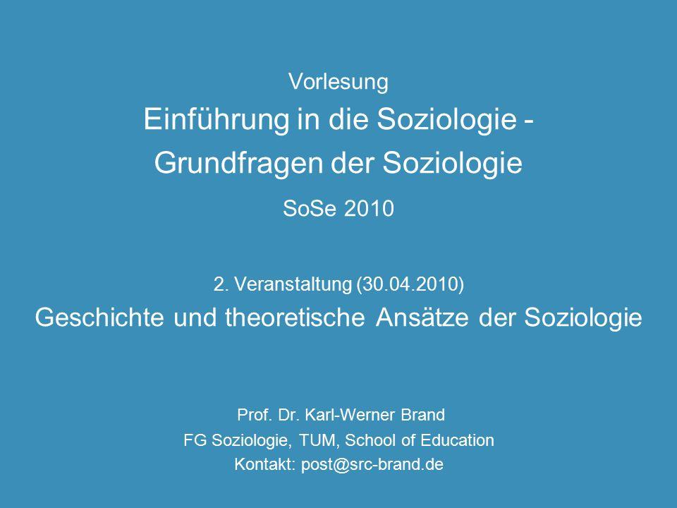 Vorlesung Einführung in die Soziologie - Grundfragen der Soziologie SoSe 2010 2. Veranstaltung (30.04.2010) Geschichte und theoretische Ansätze der So