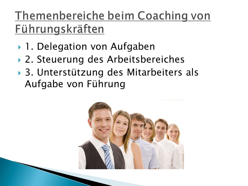  1. Delegation von Aufgaben  2. Steuerung des Arbeitsbereiches  3.