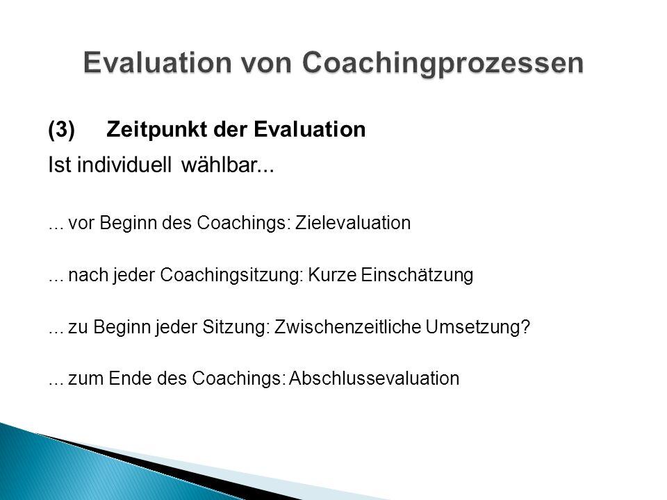 (3)Zeitpunkt der Evaluation Ist individuell wählbar......